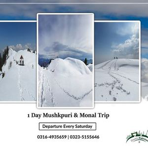 1 Day Trip To Mushkpuri Top & Dinner at Monal Pir Sohawa