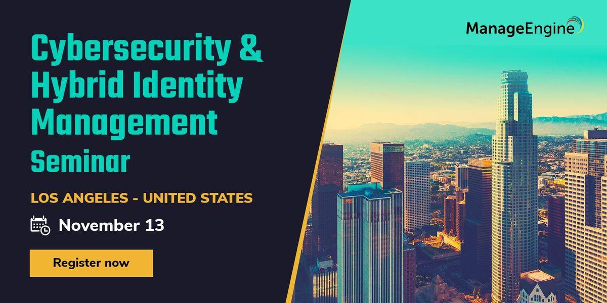 ManageEngine Cybersecurity & Hybrid Identity Management seminar, Los Angeles