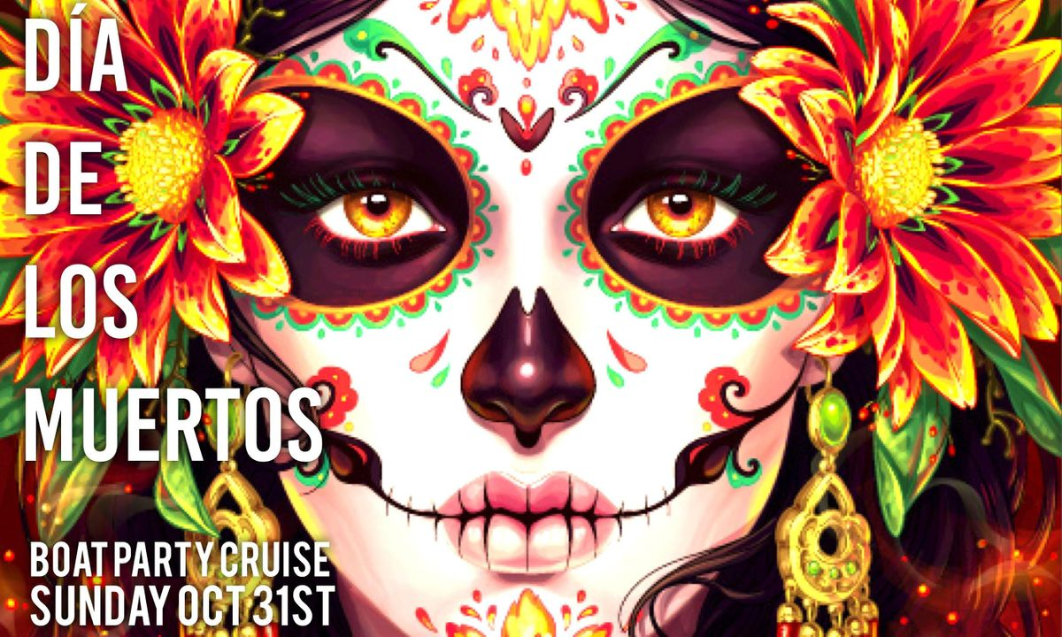 DIA DE LOS MUERTOS   BOAT PARTY CRUISE Sunday Oct  31St, 31 October   Event in New York   AllEvents.in