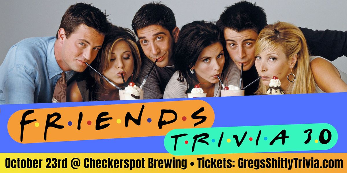 """""""Friends"""" Trivia Brunch 3.0 @ Checkerspot Brewing, 23 October 