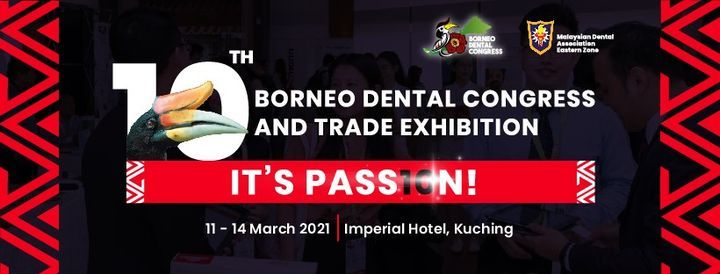 10th Borneo Dental Congress & Trade Exhibition, 11 March | Event in Kuching | AllEvents.in