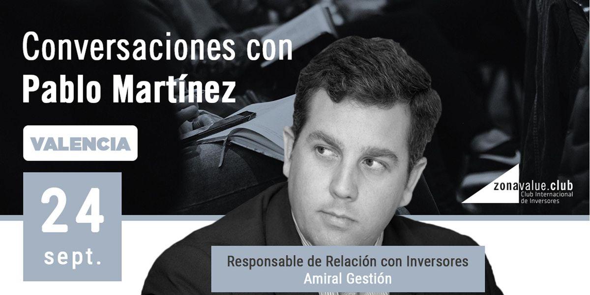 Conversaciones de Inversin con Pablo Martnez Bernal - Amiral Gestin