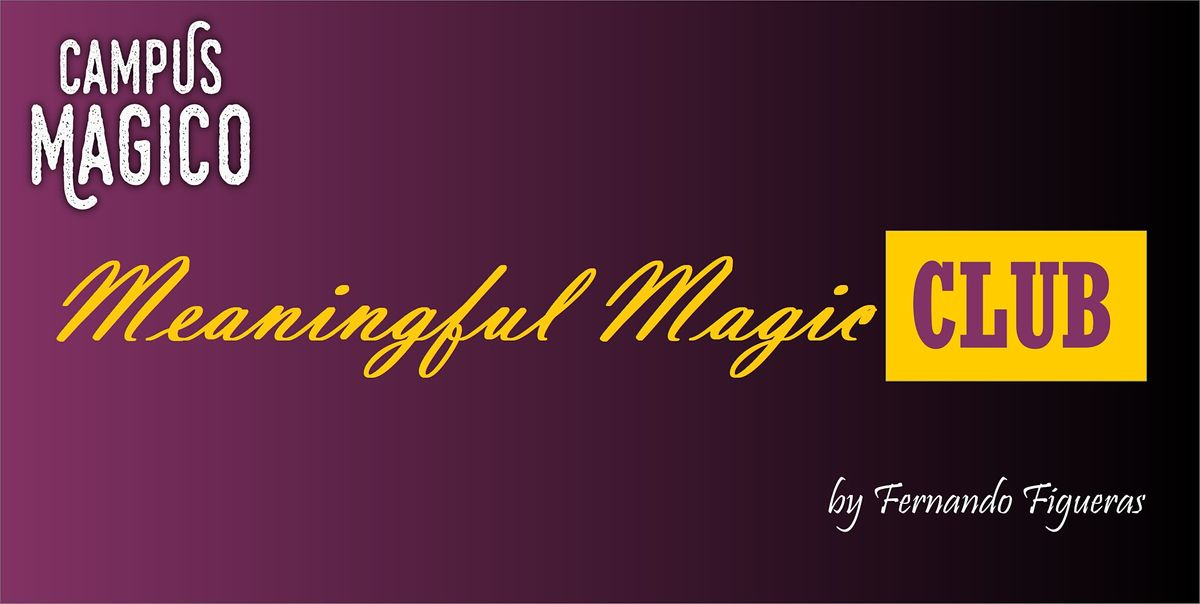 RHUS Meaningful-Magic Club from CAMPUS MAGICO