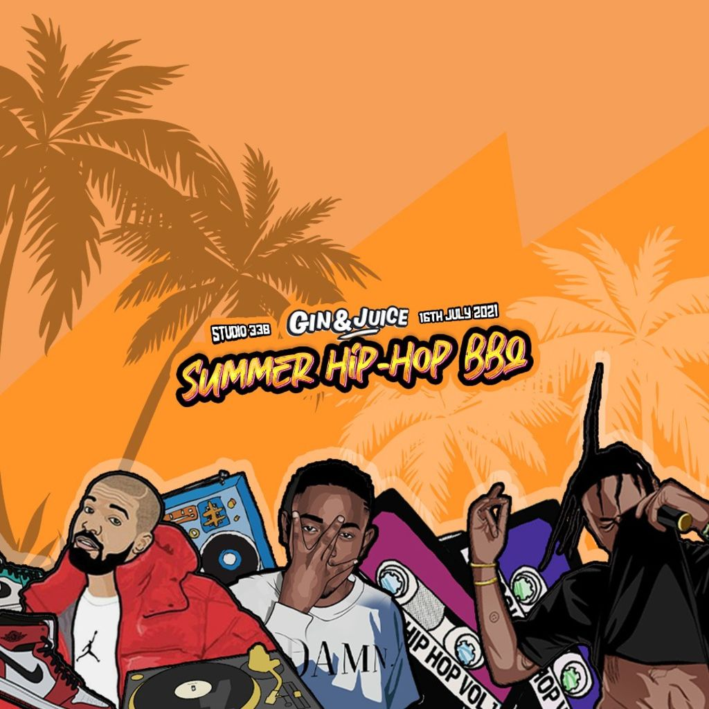 Gin & Juice : Summer Hip Hop BBQ @ Studio 338!, 16 July | Event in Barking | AllEvents.in