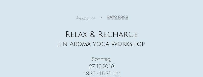 Relax & Recharge- ein Aroma Yoga Workshop