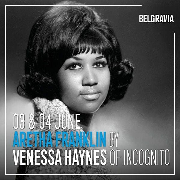 Aretha Franklin by Vanessa Haynes of Incognito, 8 October   Event in London   AllEvents.in
