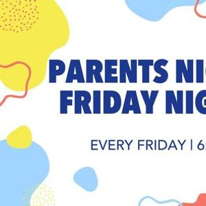 Parents Night Out Friday Night Fun