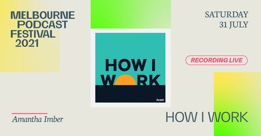 How I Work at Melbourne Podcast Festival, 31 July | Event in South Yarra | AllEvents.in
