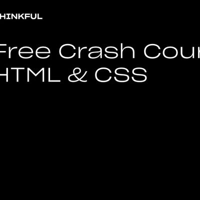 Thinkful Webinar  Free Crash Course HTML & CSS