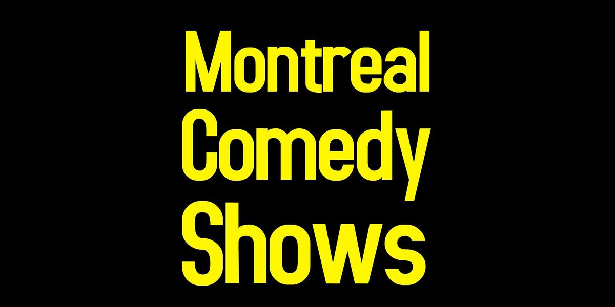 Live English Stand-Up  Comedy at Montreal Comedy Shows - Comedy (Early), 30 October   Event in Montréal   AllEvents.in