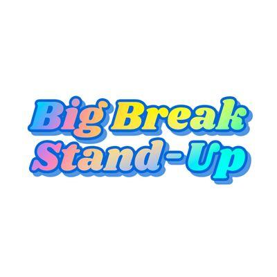 Big Break Stand-Up