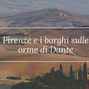 Viaggi nei Borghi Firenze e i borghi sulle orme di Dante