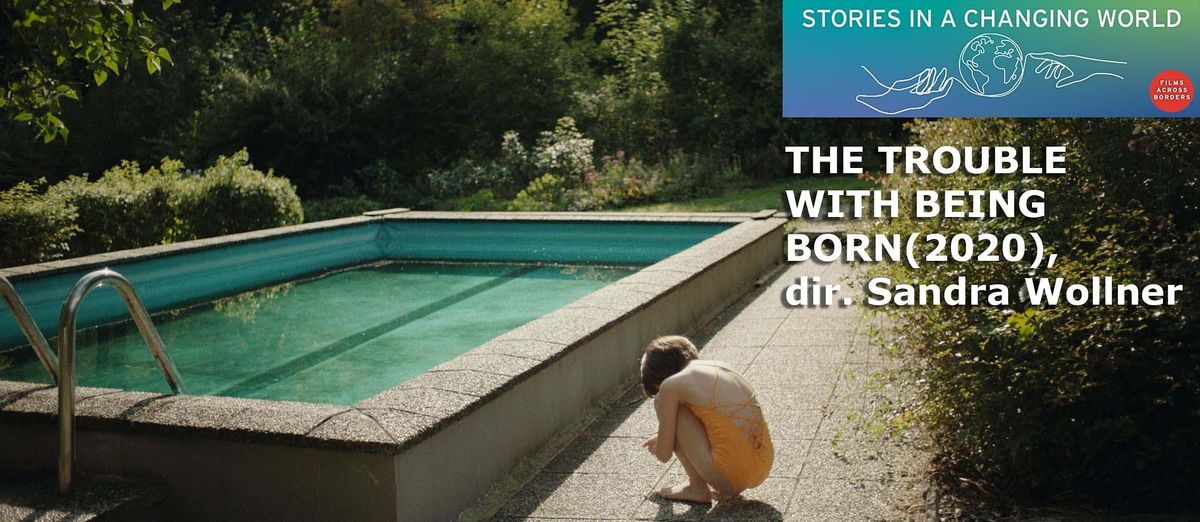 Films Across Borders: The Trouble with Being Born (2020), dir. S. Wollner   Event in Washington   AllEvents.in