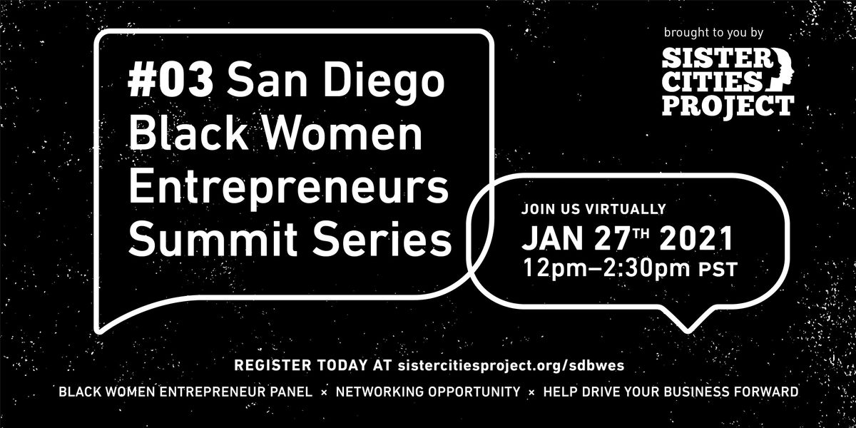 San Diego Black Women Entrepreneurs Summit Series (3 of 4), 27 January | Online Event | AllEvents.in