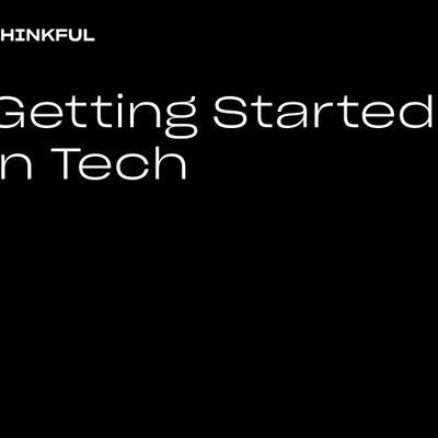Thinkful Webinar  Getting Started in Tech