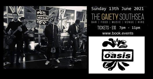 MAYBE OASIS at The Gaiety Southsea on South Parade Pier, 13 June | Event in Fareham | AllEvents.in