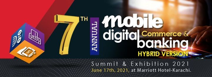 7th Annual Mobile Commerce & Digital Banking Summit & Exhibition 2021, 27 May | Event in Karachi | AllEvents.in