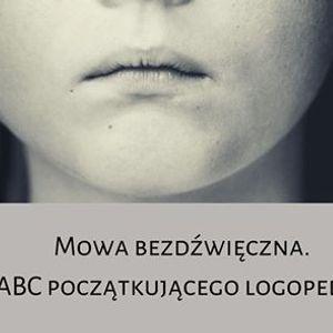 Koszalin Mowa bezdwiczna. ABC pocztkujcego logopedy