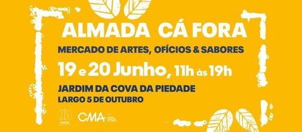 Almada Cá Fora| 19 e 20 Junho | Mercado de Artes, Ofícios & Sabores | Event in Almada | AllEvents.in