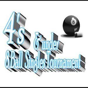 4s & under 8 Ball Singles Tournament