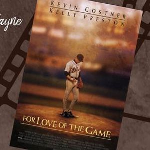 Baseball Movie Series For The Love of the Game