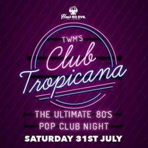 TWMs Club Tropicana (Ipswich) - The Ultimate 80s Pop Club Night