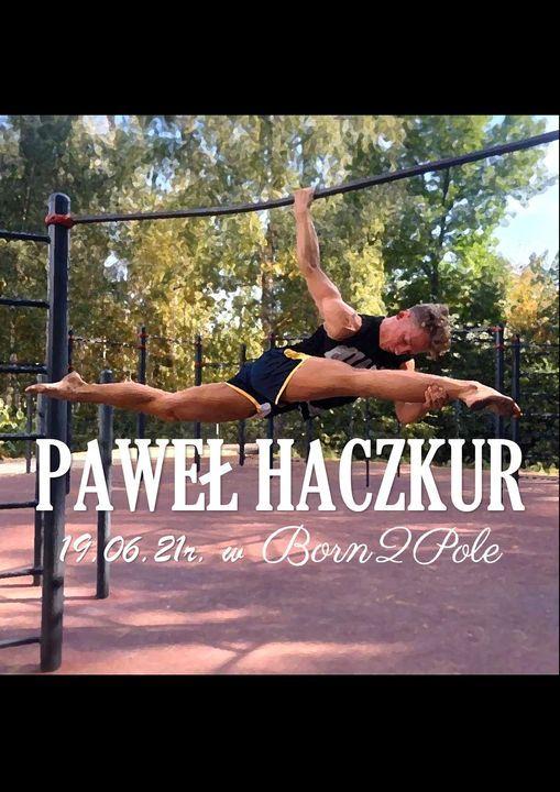 Paweł Haczkur w Born2Pole, 19 June   Event in Gdansk   AllEvents.in