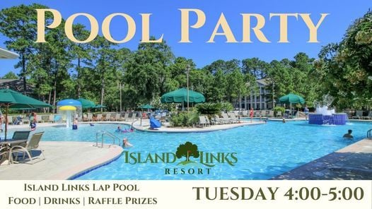 Island Links Pool Party Island Links Resort By Palmera Hilton Head Island May 25 2021 Allevents In