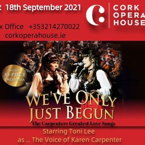 Weve Only Just Begun The Carpenters at Cork Opera House