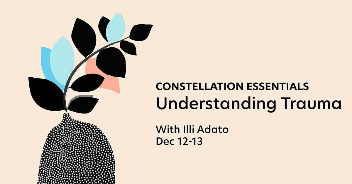Constellations Essentials Learning Weekend - Understanding Trauma, 6 February | Event in London | AllEvents.in