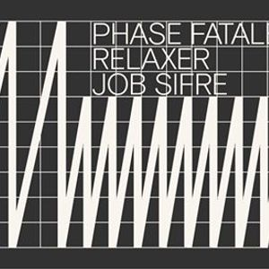 Phase Fatale  Relaxer  Job Sifre