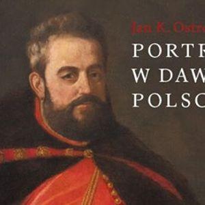 Promocja ksiki  Jan K. Ostrowski Portret w dawnej Polsce