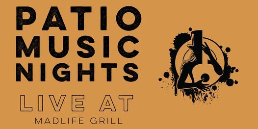 Patio Music Nights (LIVE at The MadLife Grill Patio Stage), 28 November | Event in Woodstock | AllEvents.in