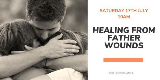 Healing from Father Wounds, 17 July   Online Event   AllEvents.in