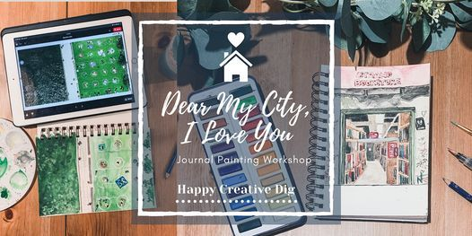 Dear My City,  I Love You - Journal Painting Workshop, 25 March | Online Event | AllEvents.in