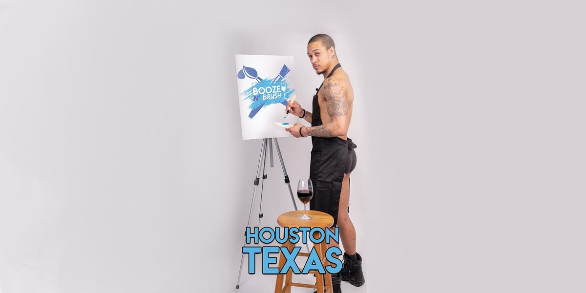 Booze N Brush Next to Naked Sip n Paint Houston TX- Exotic Male Model Painting Event