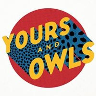 Yours & Owls