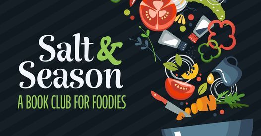 Salt & Season: A Book Club for Foodies, 13 May | Online Event | AllEvents.in
