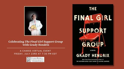 Celebrating The Final Girl Support Group with Grady Hendrix, 23 July   Online Event   AllEvents.in