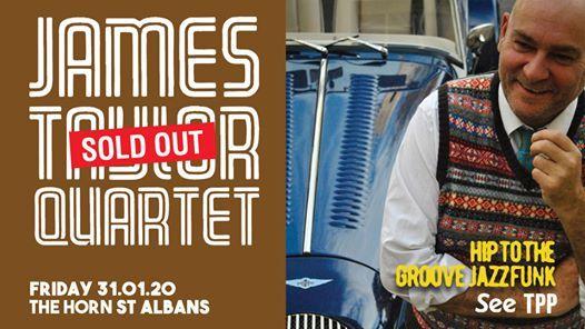 James Taylor Quartet  The Horn St Albans - Sold Out