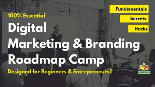 100% Essential Digital Marketing & Branding Roadmap Camp, 31 July   Event in Bangalore   AllEvents.in