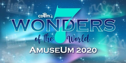CDMs 7 Wonders of the World AmuseUm 2020