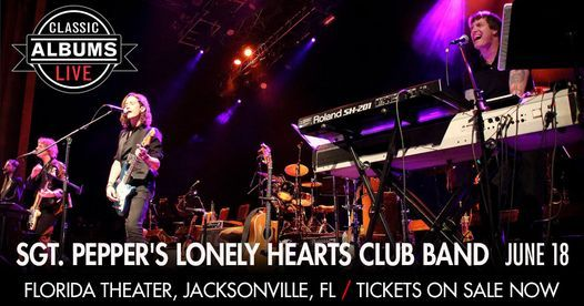 Classic Albums Live: The Beatles - Sgt. Peppers Lonely Hearts Club Band, 18 June | Event in Jacksonville | AllEvents.in