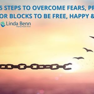 5 Steps to Overcome Fears Procrastination or Blocks to be Free Happy & Peace