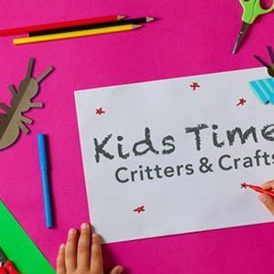 Kids Time Critter & Crafts