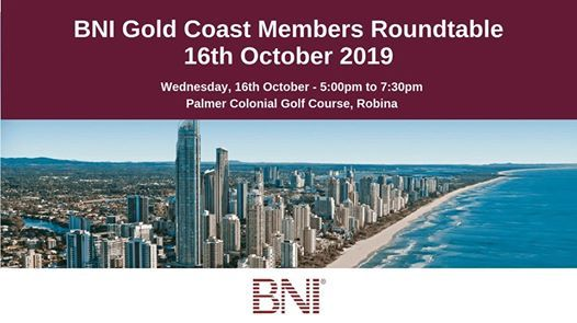 BNI Gold Coast Members Roundtable - October 16th, 2019 at