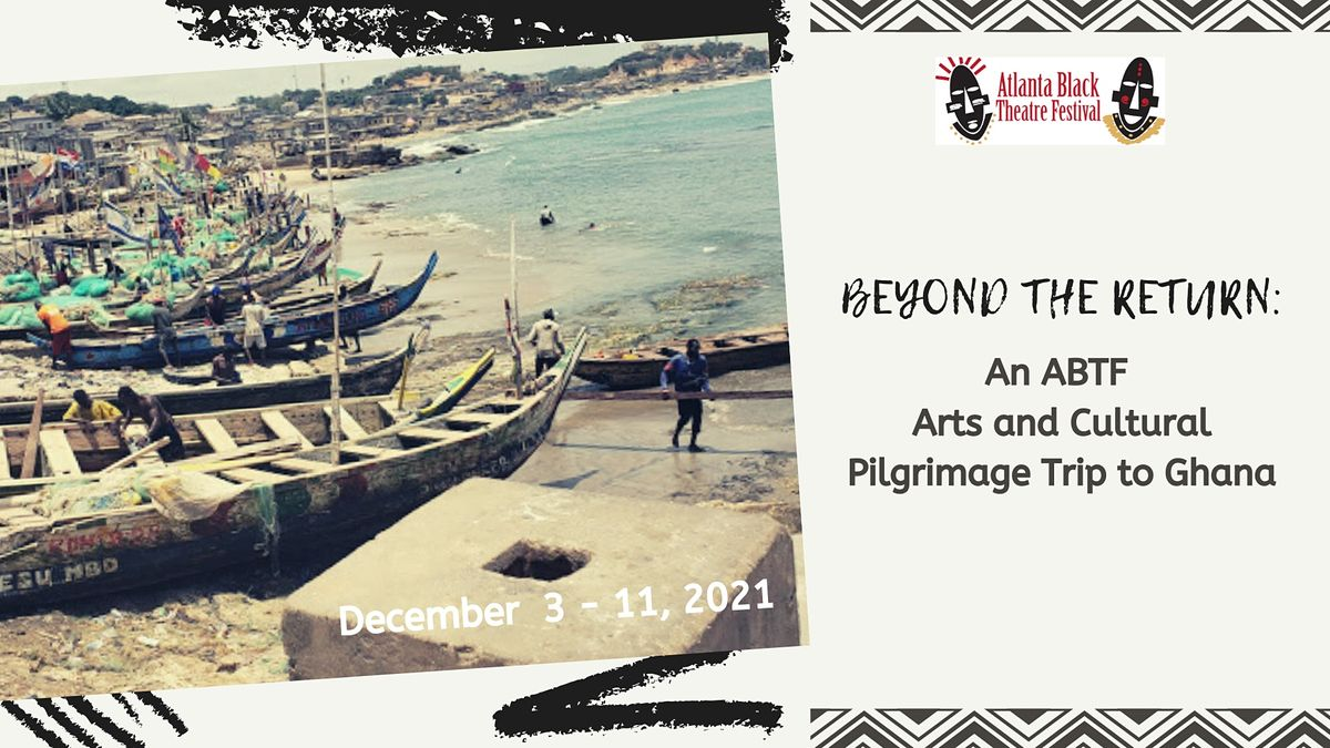 BEYOND THE RETURN 2021: An ABTF Pilgrimage to Ghana, 3 December | Online Event | AllEvents.in