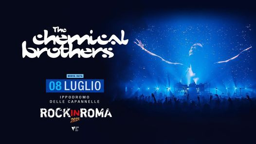 The Chemical Brothers Live at Rock In Roma, Italy, 24 June | Event in Rome | AllEvents.in