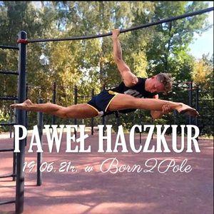 Pawe Haczkur w Born2Pole