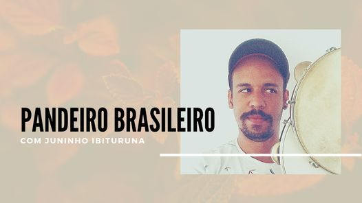 Aula de Pandeiro Brasileiro | Com Juninho Ibituruna, 28 October | Event in Lisbon | AllEvents.in